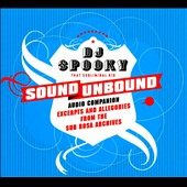 DJ Spooky: Sound Unbound: Excerpts and Allegories from the Sub Rosa Archives [Digipak]