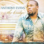 Anthony Evans: The Bridge