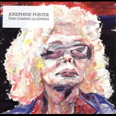 Josephine Foster: This Coming Gladness