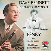 Dave Bennett (Clarinet): Celebrates 100 Years of Benny *
