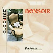 Bonsoir - works for flute ensemble by R. Strauss, Bonsoir, Andersen, Lumbye, Beethoven, Schubert et al. / Quintessenz
