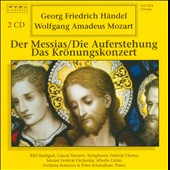 Handel: Der Messias; Die Auferstehung; Mozart: Da Kr&ouml;nungskonzert