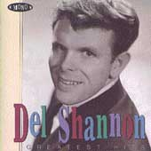 Del Shannon: Greatest Hits [Rhino]