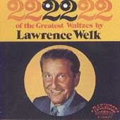 Lawrence Welk: 22 Great Waltzes