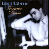 Richard M. Sherman: Forgotten Dreams