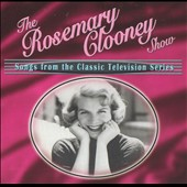 Rosemary Clooney: The Rosemary Clooney Show: Songs from the Classic Television Show