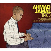 Ahmad Jamal Trio/Ahmad Jamal: The Legendary 1958 Pershing Lounge & Spotlite Club Performances