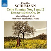 Camillo Schumann: Cello Sonatas Nos. 1 and 2; Konzertstücke, Op. 20
