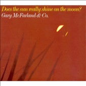 Gary McFarland: Does the Sun Really Shine on the Moon [Deluxe Edition]