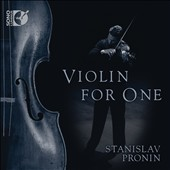 Violin for One / Milstein, Bach, Schnittke and Ysaye / Stanislav Pronin, violin
