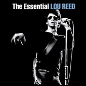 Lou Reed: The Essential Lou Reed