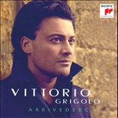 Arrivederci / Vittorio Grigolo