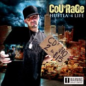 Courage: Hu$tla' 4 Life [PA]