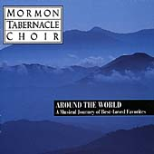 Mormon Tabernacle Choir: Around the World: A Musical Journey of Best-Loved Favorites