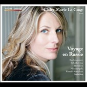 Voyage to Russia: Rachamninov, Tchaikovsky, Borodin, et al / Claire-Marie Le Guay, piano