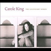 Carole King: The Legendary Demos [Digipak]