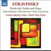 Stravinsky: Works for Violin and Piano / Carolyn Huebl, violin; Mark Wait, piano