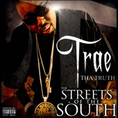 Trae Tha Truth: The  Streets of the South [PA]
