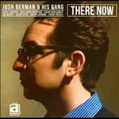 Josh Berman: There Now *