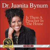 Juanita Bynum: Is There a Preacher in the House, Vol. 4 *