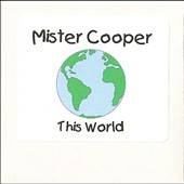 Mister Cooper: This World *