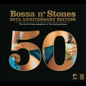 Various Artists: Bossa N' Stones: The Electro-Bossa Songbook Of The Rolling Stones [Digipak]