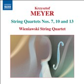 Krzysztof Meyer: String Quartets Vol. 3 - Nos. 7, 10 & 13 / Wieniawski Quartet