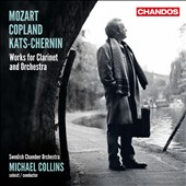 Works for Clarinet and Orchestra by Mozart, Copland, Kats-Chernin / Michael Collins, clarinet