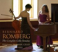 The Complete Cello Sonatas of Bernhard Romberg. Sonatas Op. 38/1-3; Op. 43/1-3 / Hannah Holman, cello, Réne Lecuona, piano