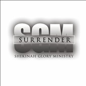 Shekinah Glory Ministry: Surrender [Video]