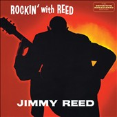Jimmy Reed: Rockin' with Reed/I'm Jimmy Reed *
