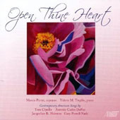 Open Thine Heart - songs by deFeo; Nash; Cipullo; Hairston / Marcia Porter, soprano; Valerie Trujillo, piano
