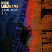 Mick Abrahams: Leaving Home Blues