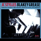 JC Stylles: Blakey Grease [Digipak]