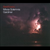 Beethoven: Missa Solemnis / Jennifer Johnson, James Gilchrist, Lucy Crowe and Matthew Rose. Gardiner