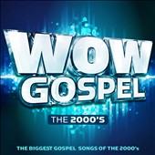 Various Artists: Wow Gospel: The 2000's