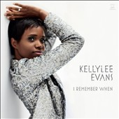 Kellylee Evans: I Remember When [Digipak] [7/22]