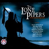 Lone Pipers of the Scottish Regiments: The  Lone Pipers of the Scottish Regiments