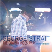 George Strait: The Cowboy Rides Away: Live from AT&T Stadium *