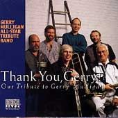 Gerry Mulligan All-Star Tribute Band: Thank You, Gerry!: Our Tribute to Gerry Mulligan