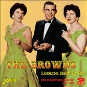 The Browns: Looking Back to See: First Four Albums 1957-60
