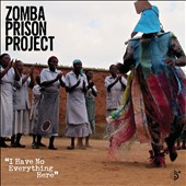 Zomba Prison Project: I Have No Everything Here [Slipcase]