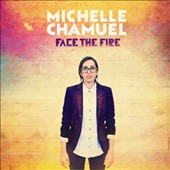 Michelle Chamuel: Face the Fire [Digipak]