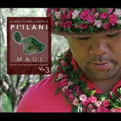 Kuana Torres Kahele: Music for the Hawaiian Islands, Vol. 3: Pi'ilani Maui