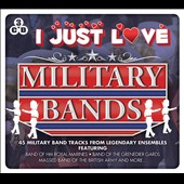 Various Artists: I Just Love Military Bands