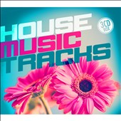 Various Artists: House Music Tracks