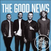 All Things New: The Good News