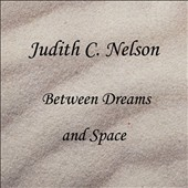 Judith C. Nelson: Between Dreams and Space
