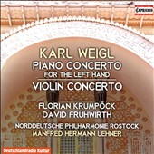 Karl Weigl (1881-1949): Piano Concerto for the Left Hand; Violin Concerto / Florian Krumpock, piano; David Fruhwirth, violin