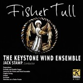 Fisher Tull (1934-94): Music for Band / Jacob Ertl, piano; Keystone Wind Ens., Jack Stamp